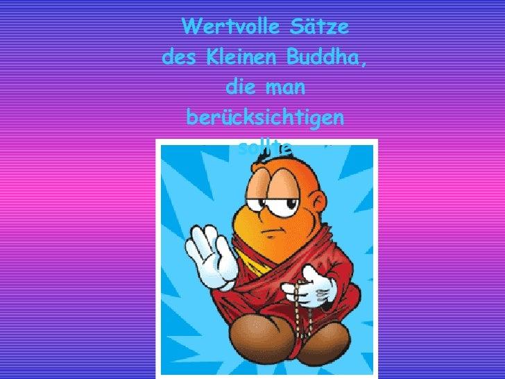 Wertvolle Sätze des Kleinen Buddha, die man berücksichtigen sollte