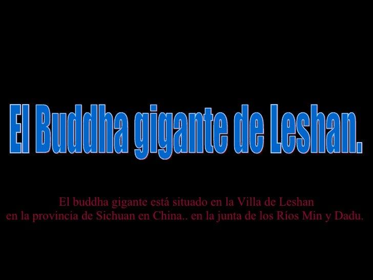 El Buddha gigante de Leshan. El buddha gigante está situado en la Villa de Leshan en la provincia de Sichuan en China.. en...