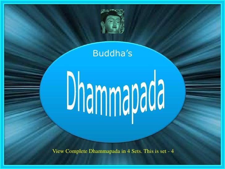 Dhammapada<br />Buddha's<br />View Complete Dhammapada in 4 Sets. This is set - 4<br />1<br />