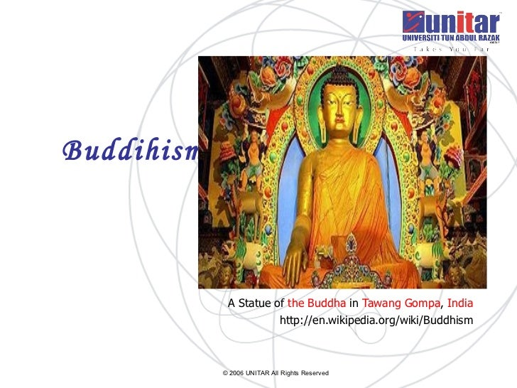 Buddihisme   A Statue of  the Buddha  in  Tawang   Gompa ,  India http://en.wikipedia.org/wiki/Buddhism © 2006 UNITAR All ...