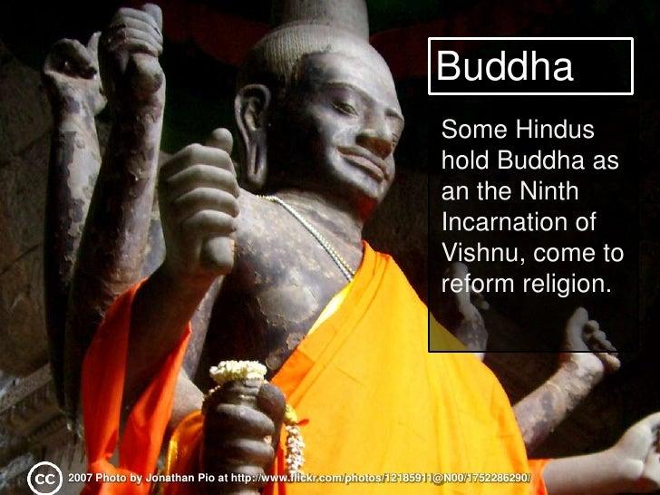 Buddha<br />Some Hindus hold Buddha as an the Ninth Incarnation of Vishnu, come to reform religion.<br />2007 Photo by Jon...