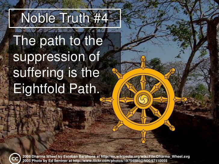 Four Noble Truths<br />2007 Photo by KrishTipirneni at http://www.flickr.com/photos/22545434@N00/426497125/ <br />