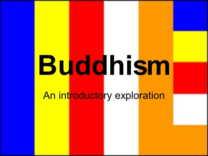 Buddhism An introductory exploration