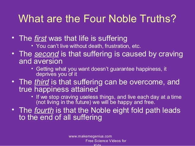 the second noble truth of buddhism Walpola rahula: what the buddha taught foreword preface the buddha the buddhist attitude of mind the four noble truths the first noble truth the second noble truth the third noble truth  the second noble truth is that of the arising or origin of dukkha (dukkhasamudaya-ariyasacca) the most popular and well-known definition of the.