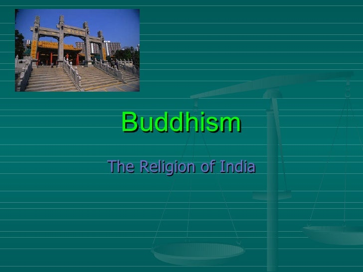Buddhism The Religion of India