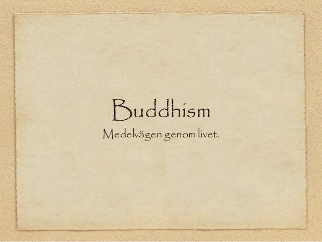 Buddhism Medelvägen genom livet.