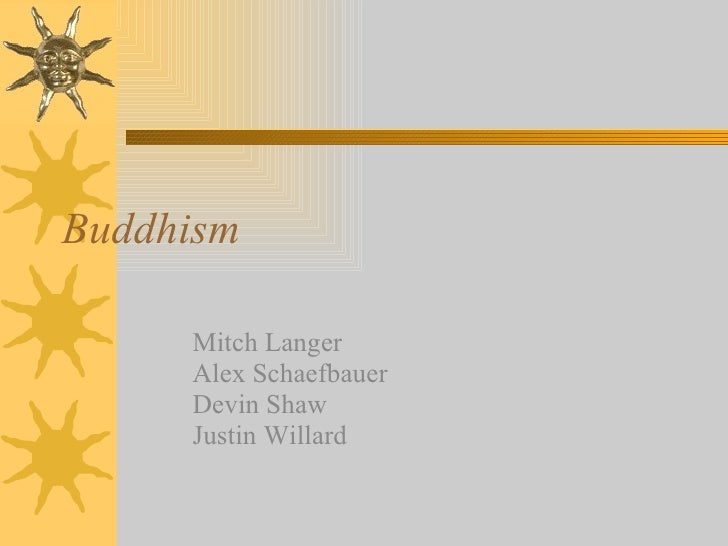 Buddhism Mitch Langer Alex Schaefbauer Devin Shaw Justin Willard