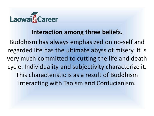 a study of buddhism confucianism and taoism Cultivation in confucianism, taoism, and buddhism, which are, respectively,  attaining  fundamental principle of self-cultivation for buddhists is learning an  atti.