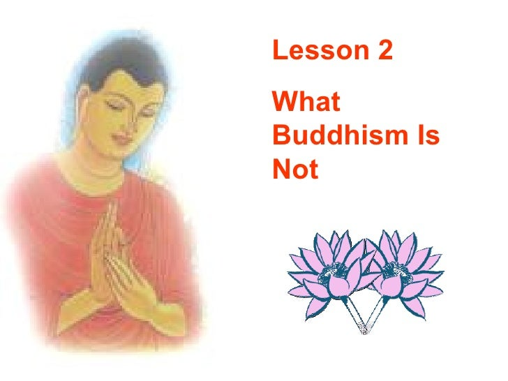 Lesson 2 What Buddhism Is Not