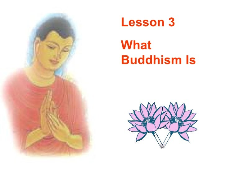 Lesson 3 What Buddhism Is