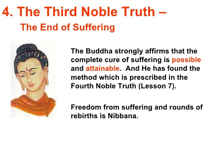 an analysis of the buddhas four noble truths The four noble truths describe the true nature of existence, and the path to living in harmony with that nature  what are buddhas four noble truths.