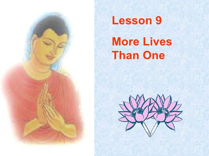 Lesson 9 More Lives Than One