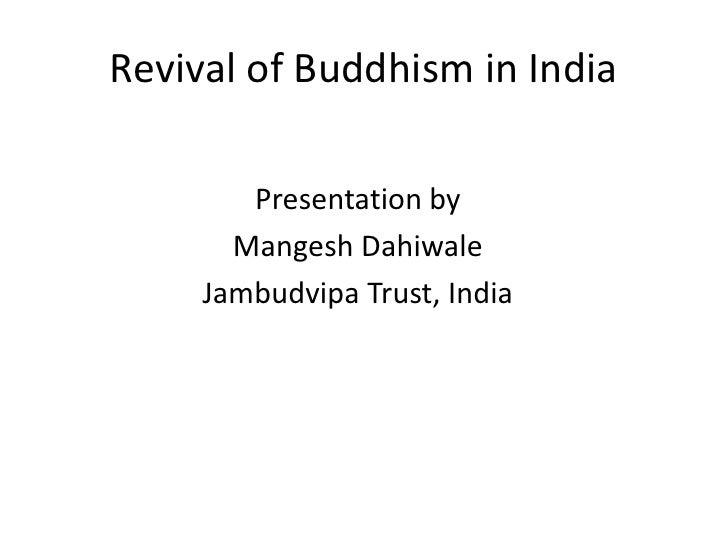 Revival of Buddhism in India<br />Presentation by <br />MangeshDahiwale<br />Jambudvipa Trust, India<br />