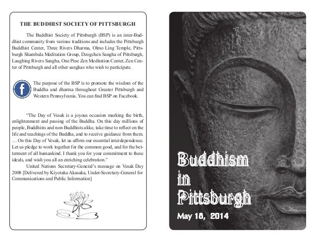 THE BUDDHIST SOCIETY OF PITTSBURGH  The Buddhist Society of Pittsburgh (BSP) is an inter-Bud- dhist community from variou...