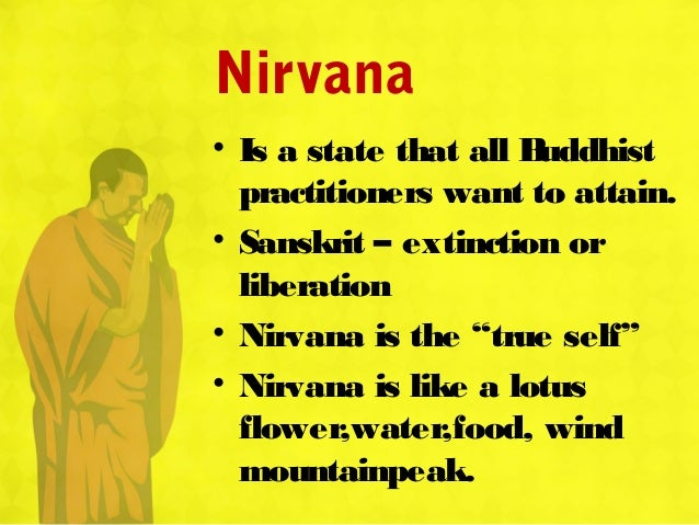 buddhism what is nirvana Achieving nirvana requires determination, and a whole lifetime of dedication in buddhism, the noble eightfold path, which contains the principles discussed.