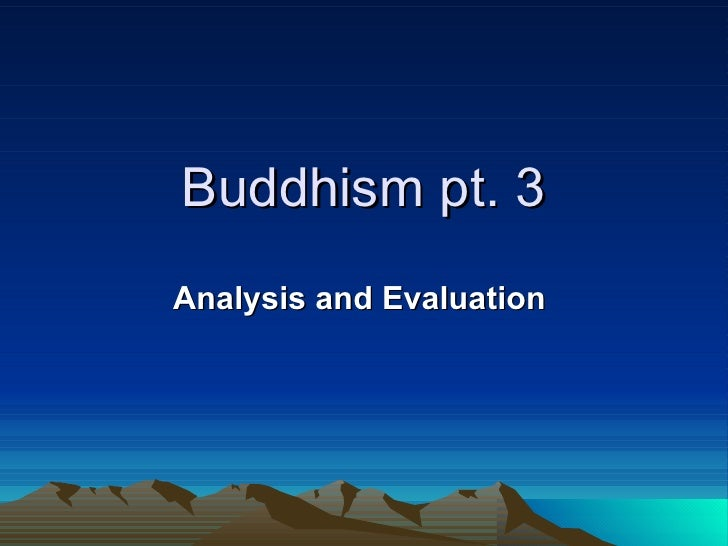Buddhism pt. 3 Analysis and Evaluation