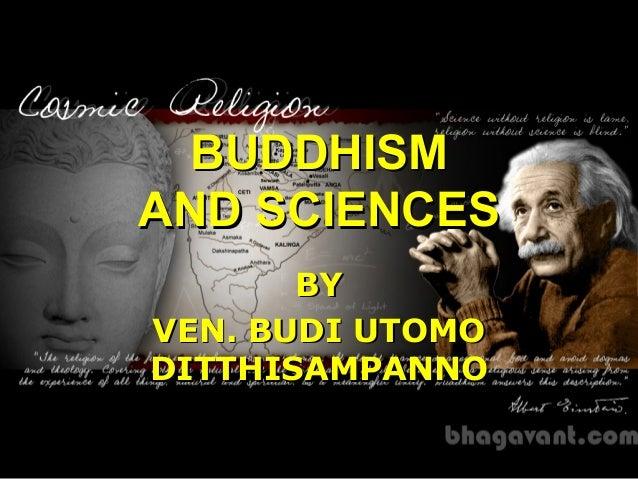 BUDDHISMAND SCIENCES       BYVEN. BUDI UTOMODITTHISAMPANNO