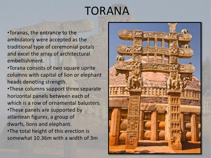 TORANA•Toranas, the entrance to theambulatory were accepted as thetraditional type of ceremonial potalsand excel the array...