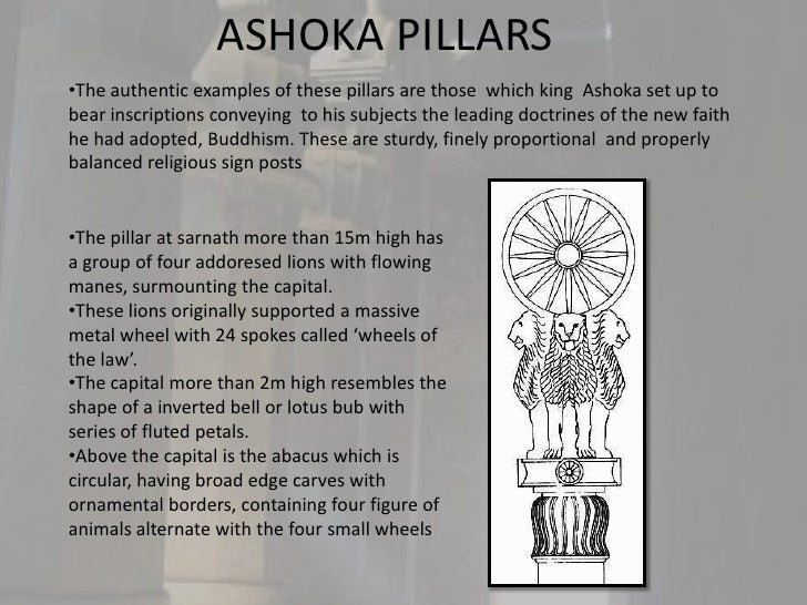 ASHOKA PILLARS•The authentic examples of these pillars are those which king Ashoka set up tobear inscriptions conveying to...