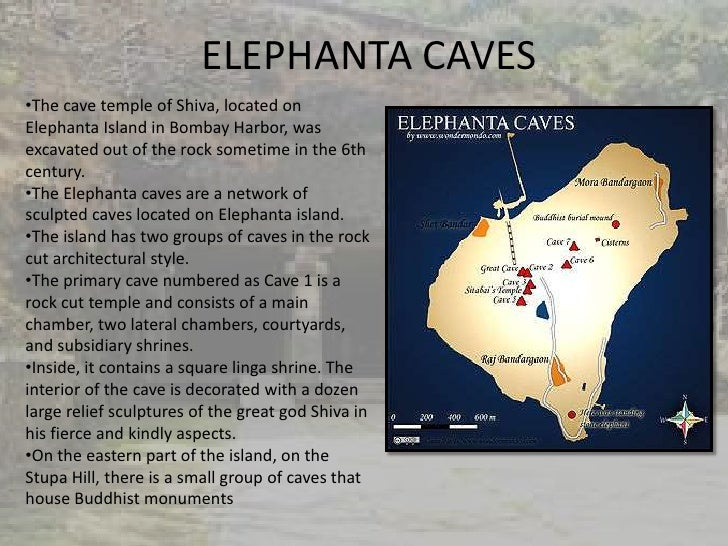 ELEPHANTA CAVES•The cave temple of Shiva, located onElephanta Island in Bombay Harbor, wasexcavated out of the rock someti...