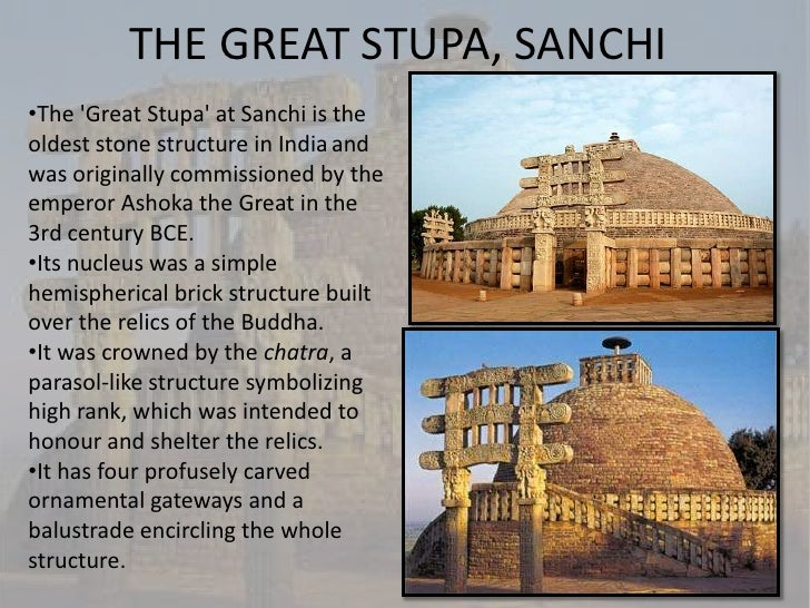 THE GREAT STUPA, SANCHI•The Great Stupa at Sanchi is theoldest stone structure in India andwas originally commissioned by ...