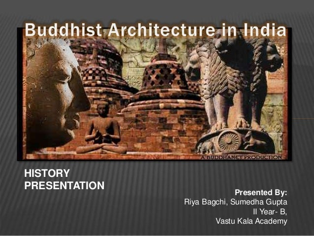 Presented By: Riya Bagchi, Sumedha Gupta II Year- B, Vastu Kala Academy HISTORY PRESENTATION
