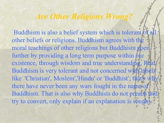 an explication of buddhism as a religion An indian religion, buddhism encompasses a variety of traditions, beliefs and  according to a demographic analysis reported by peter harvey (2013):.