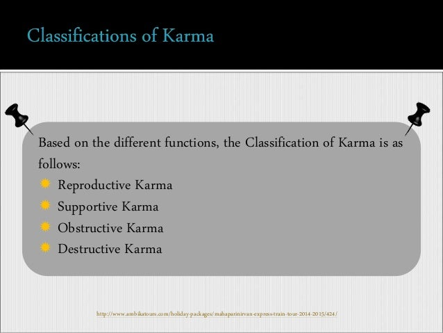 a discussion on the buddhist doctrine of karma The buddhist doctrine of karma (deeds, actions), and the closely related doctrine of rebirth, are perhaps the best known, and often the least understood, of buddhist doctrines the matter is complicated by the fact that the other indian religious traditions of hinduism and jainism have their own .