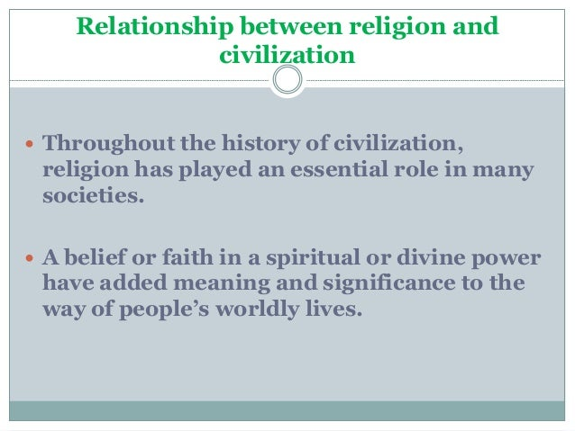 role of religion on western civilization Mankind's role sumerians believed  crafts, and civilization  traces of sumerian religion survive today and are reflected in writings of the bible.