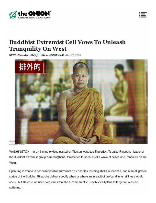 Buddhist Extremist Cell Vows To Unleash Tranquility On West NEWS • Terrorism • Religion • News • ISSUE 49•47 • Nov 20, 201...