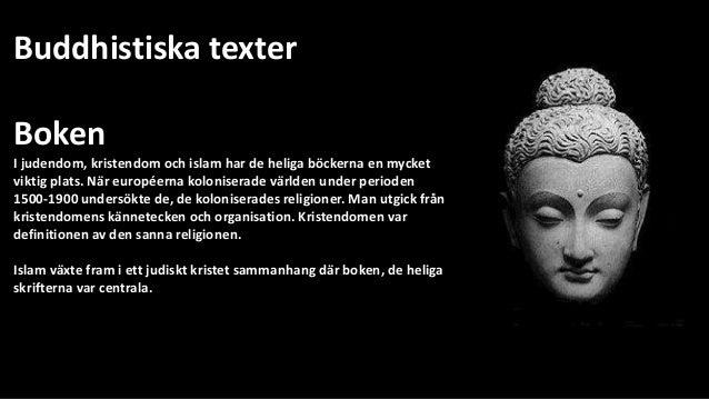 Buddhistiska texter  Boken  I judendom, kristendom och islam har de heliga böckerna en mycket  viktig plats. När européern...