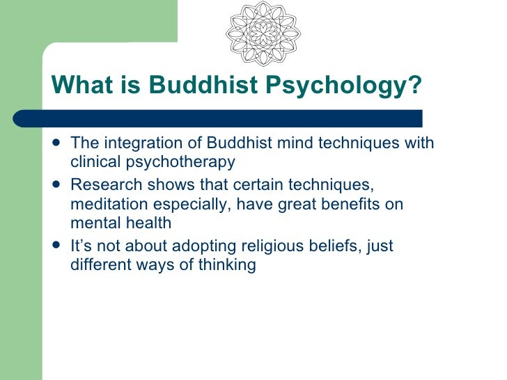 buddhist psychology and its integration into The shadow self: integration of the soul since we based upon insights in both transpersonal psychology and buddhist however, by diving into the.