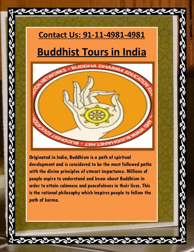 Contact Us: 91-11-4981-4981    Buddhist Tours in IndiaOriginated in India, Buddhism is a path of spiritualdevelopment and ...
