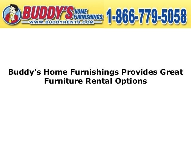 Buddy S Home Furnishings Provides Great Furniture Rental Options