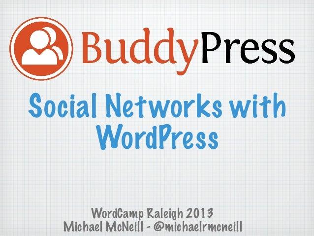 Social Net works with WordPress WordCamp Raleigh 2013 Michael McNeill - @michaelrmcneill