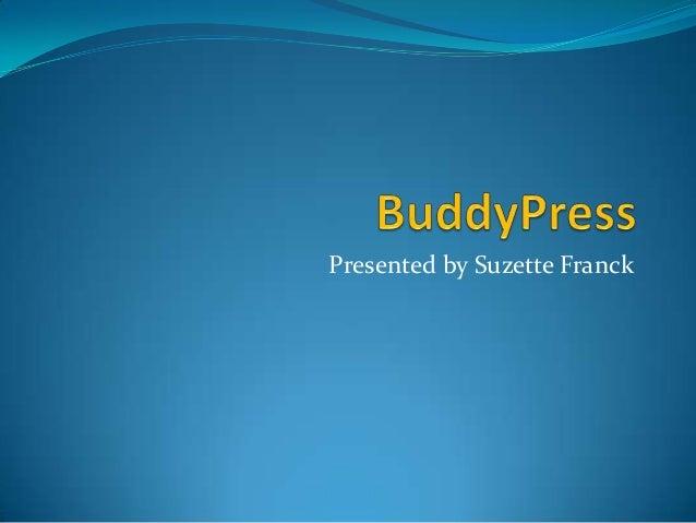 Presented by Suzette Franck