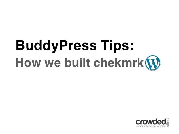 BuddyPress Tips:How we built chekmrk