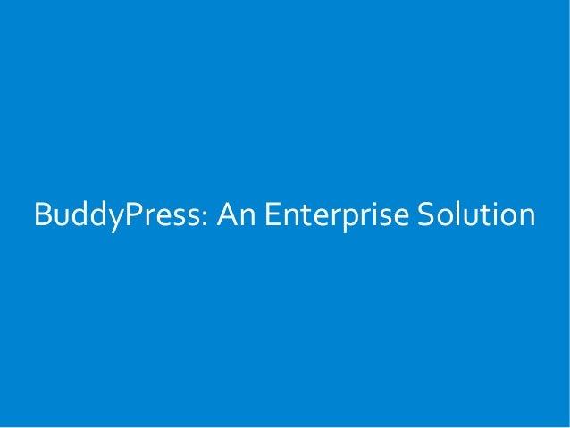 BuddyPress: An Enterprise Solution