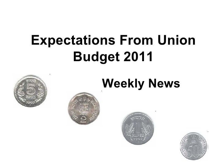 Expectations From Union Budget 2011 Weekly News