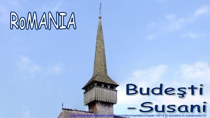 http://www.authorstream.com/Presentation/sandamichaela-1401413-wonders-in-maramures12/