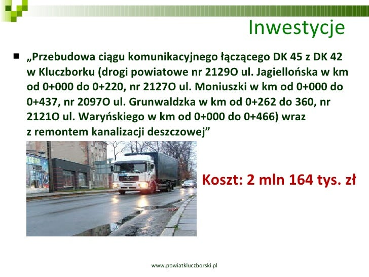 """Inwestycje  <ul><li>"""" Przebudowa ciągu komunikacyjnego łączącego DK45 z DK 42  w Kluczborku (drogi powiatowe nr 2129O ul...."""