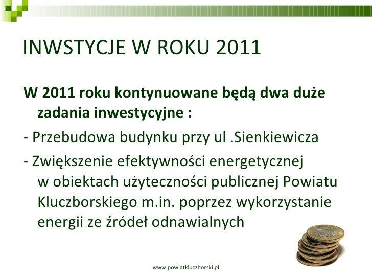 INWSTYCJE W ROKU 2011 <ul><li>W 2011 roku kontynuowane będą dwa duże zadania inwestycyjne : </li></ul><ul><li>- Przebudowa...