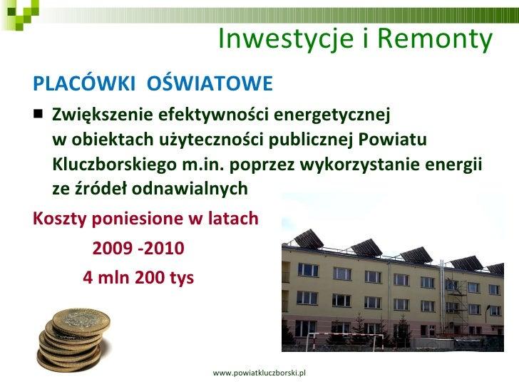 Inwestycje i Remonty <ul><li>PLACÓWKI  OŚWIATOWE </li></ul><ul><li>Zwiększenie efektywności energetycznej  w obiektach uży...