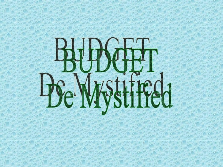 BUDGET De Mystified
