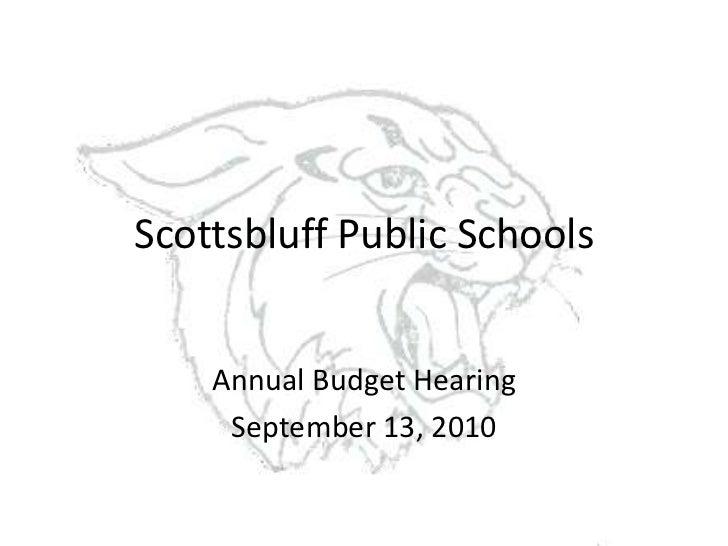 Scottsbluff Public Schools <br />Annual Budget Hearing<br />September 13, 2010<br />