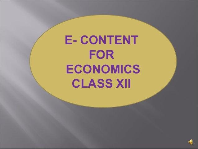 E- CONTENT FOR ECONOMICS CLASS XII