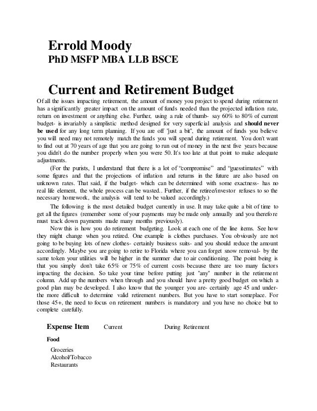 Errold Moody PhD MSFP MBA LLB BSCE Current and Retirement Budget Of all the issues impacting retirement, the amount of mon...