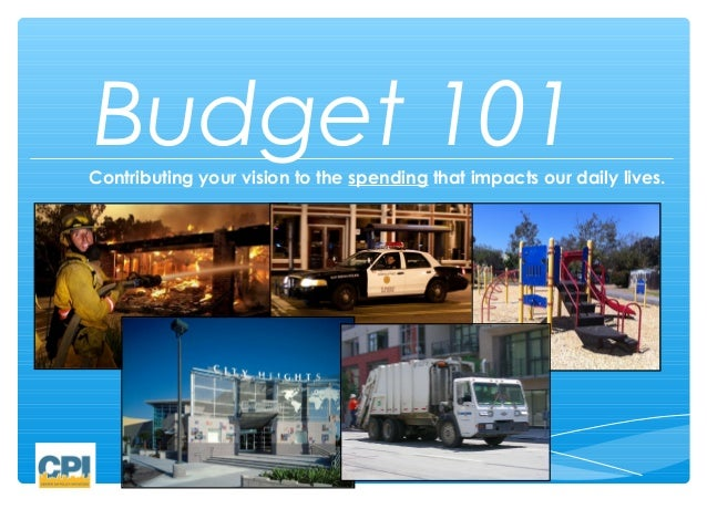 Budget 101Contributing your vision to the spending that impacts our daily lives.