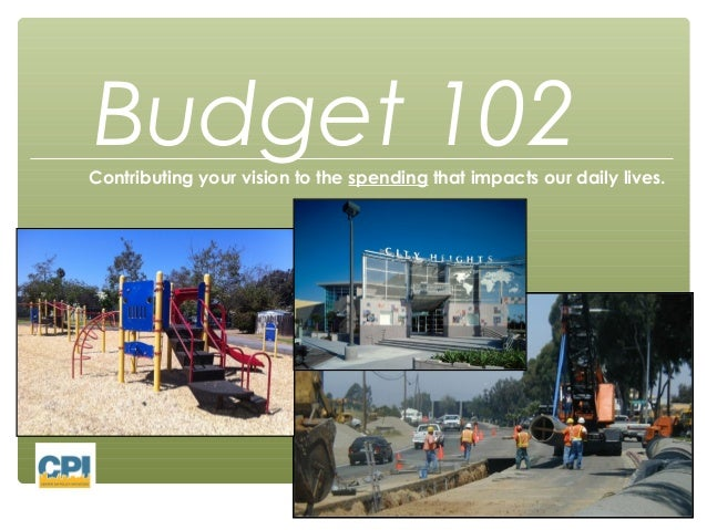 Budget 102Contributing your vision to the spending that impacts our daily lives.