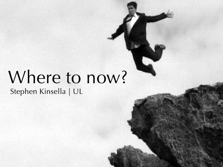 Where to now?Stephen Kinsella | UL